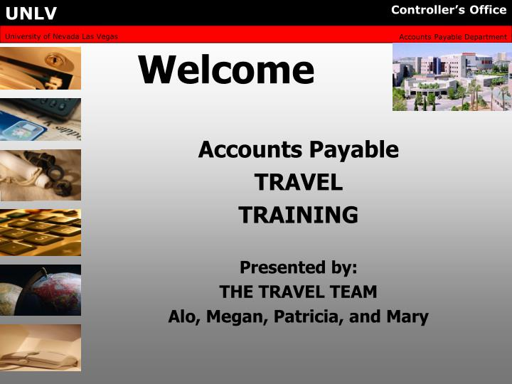 accounts payable travel training presented by the travel team alo megan patricia and mary n.