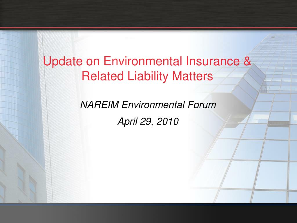 Update on Environmental Insurance & Related Liability Matters