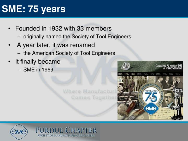Sme 75 years