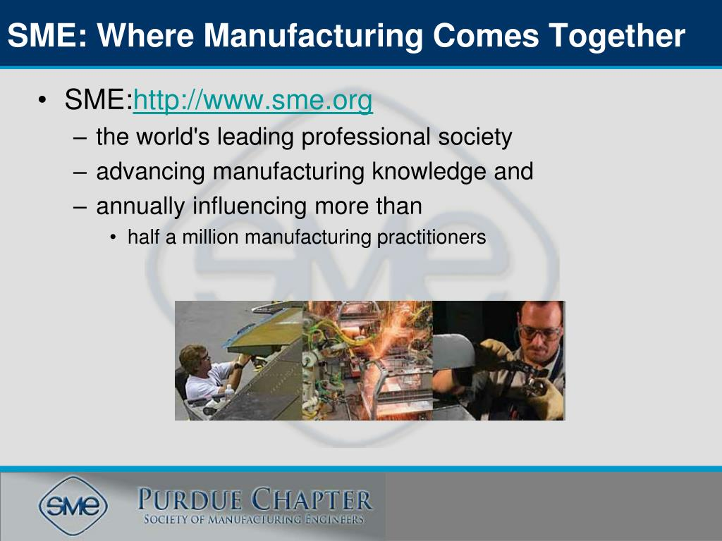 SME: Where Manufacturing Comes Together