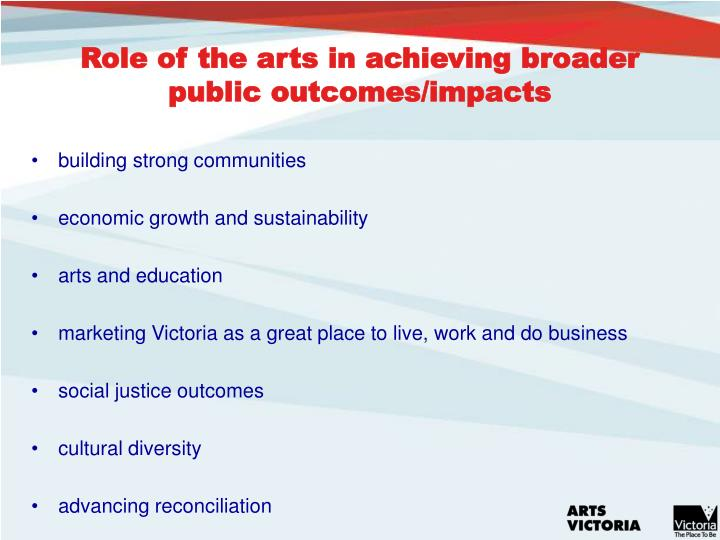 Role of the arts in achieving broader public outcomes/impacts