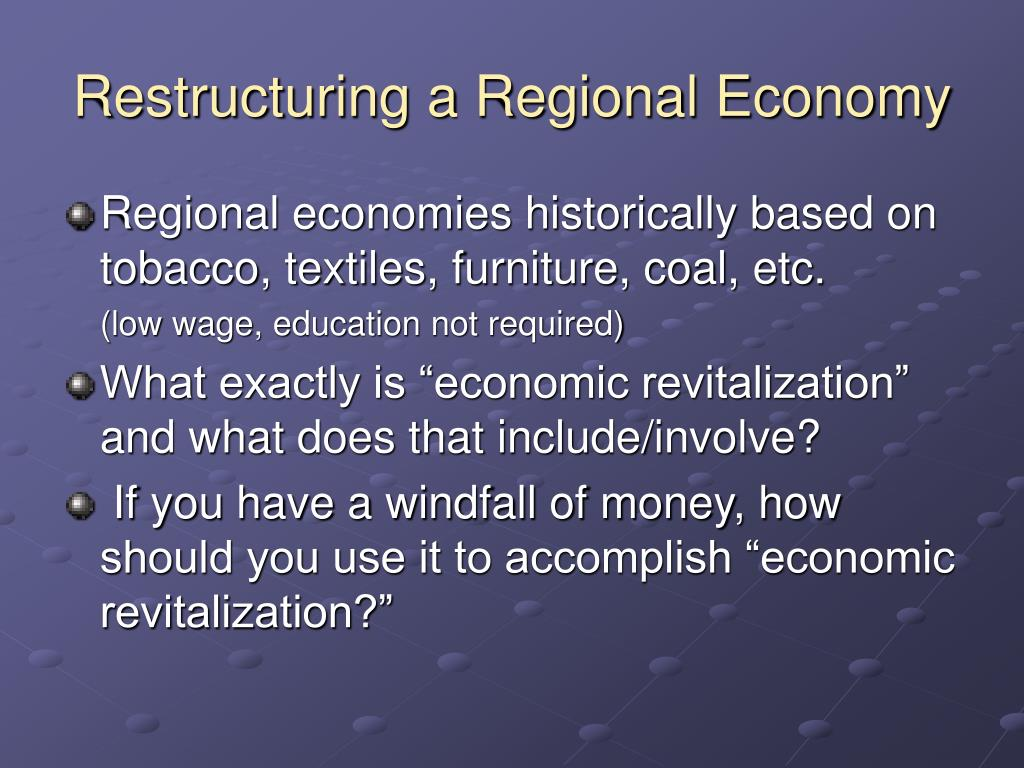 Restructuring a Regional Economy
