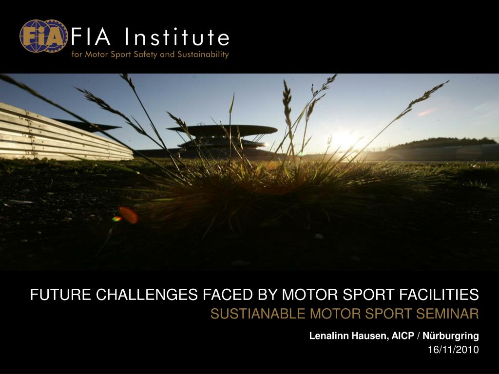 FUTURE CHALLENGES FACED BY MOTOR SPORT FACILITIES