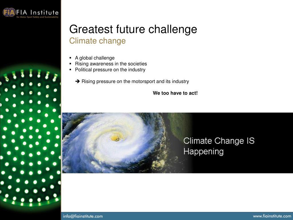 Greatest future challenge
