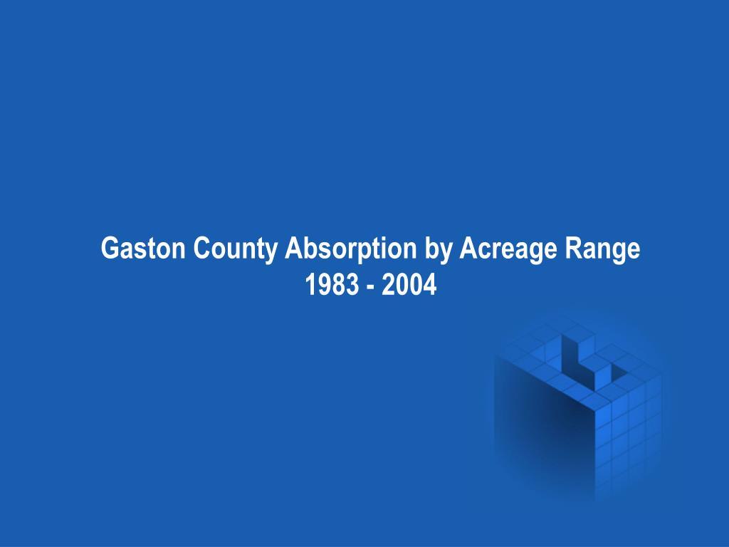 Gaston County Absorption by Acreage Range