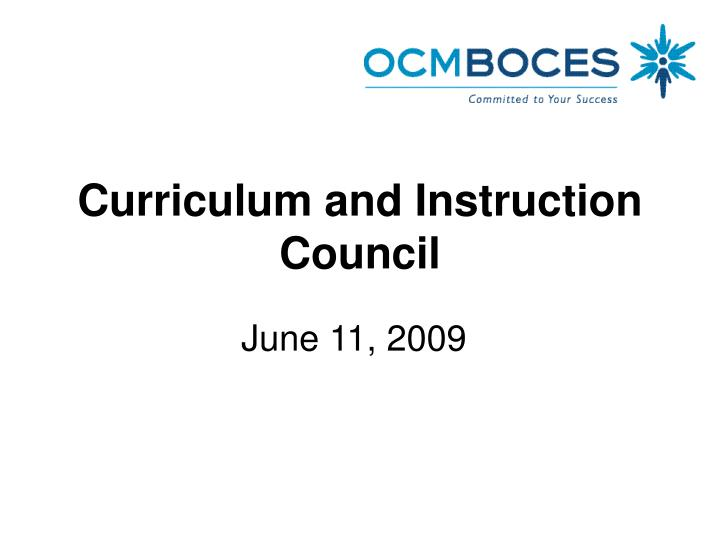 curriculum and instruction council n.