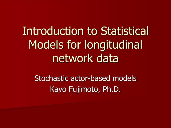 introduction to statistical models for longitudinal network data n.