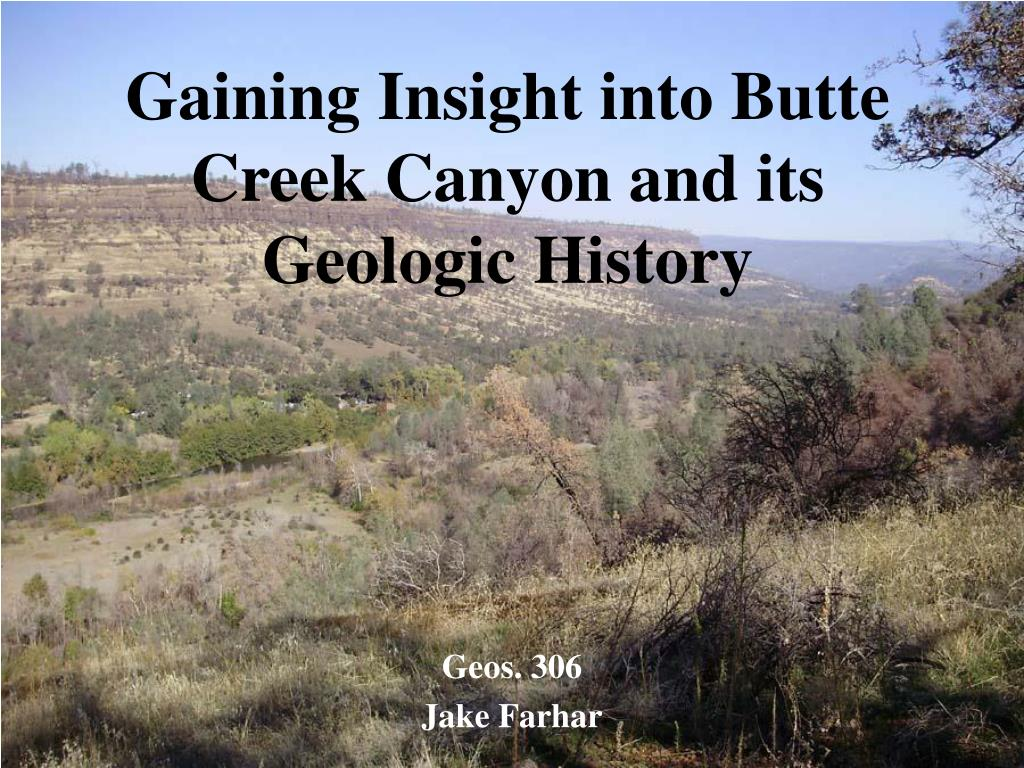 gaining insight into butte creek canyon and its geologic history l.