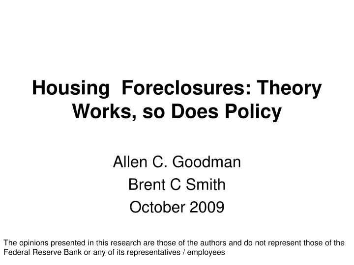 housing foreclosures theory works so does policy n.