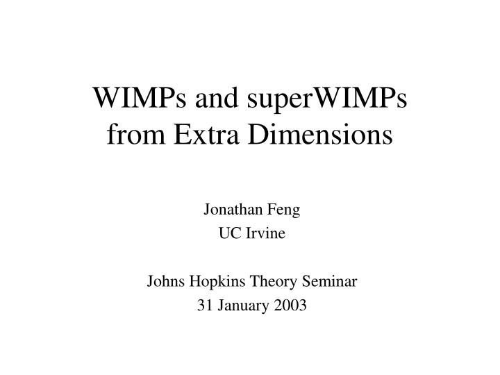 wimps and superwimps from extra dimensions n.