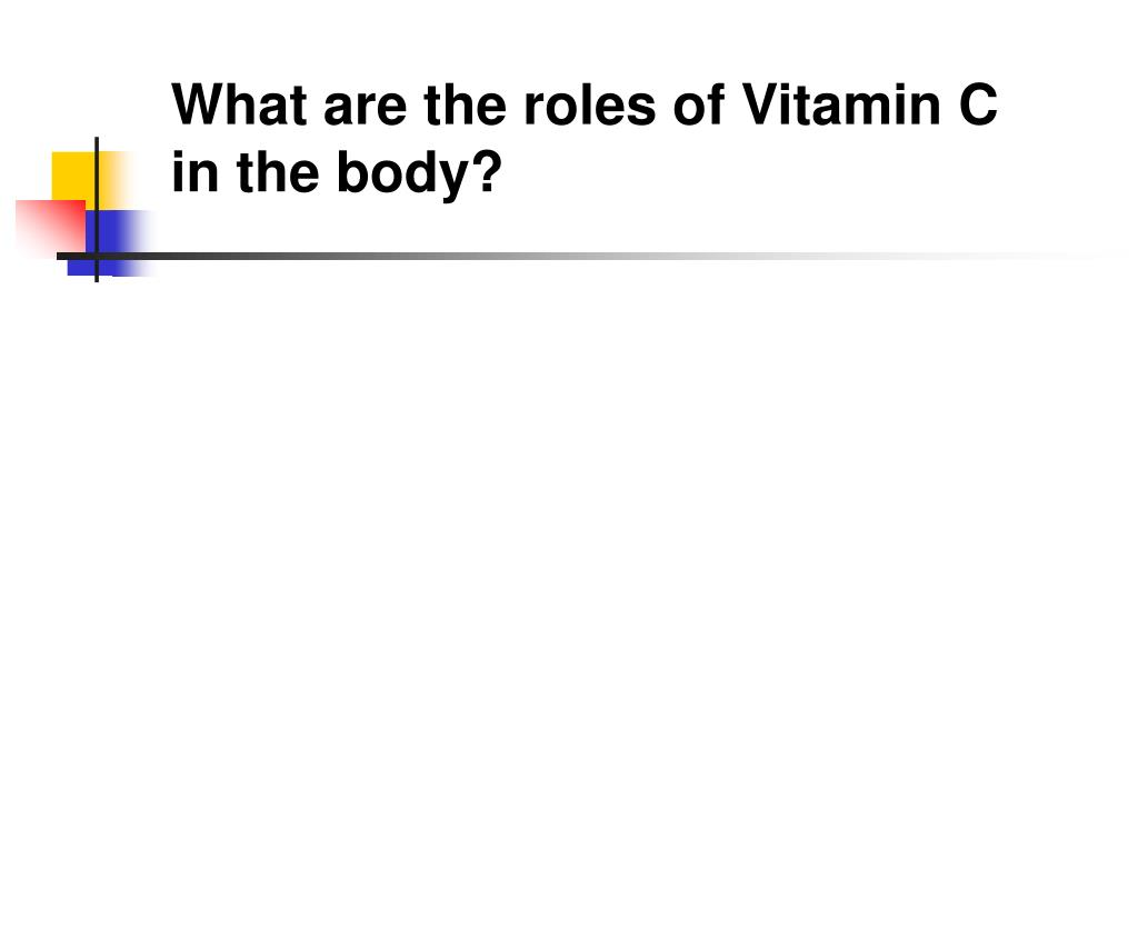What are the roles of Vitamin C in the body?