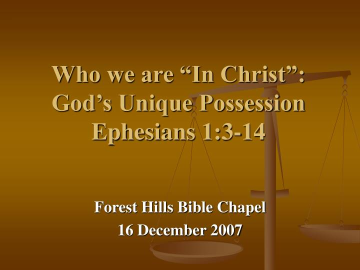 who we are in christ god s unique possession ephesians 1 3 14 n.