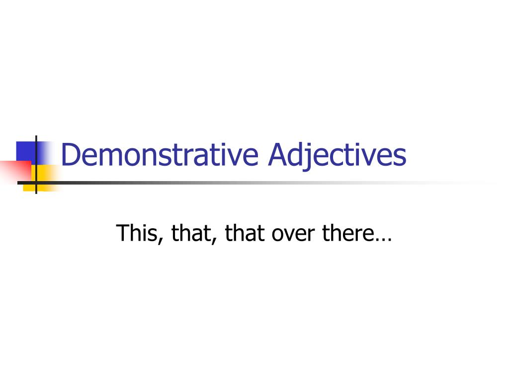 demonstrative adjectives l.