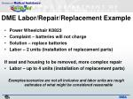 dme labor repair replacement example