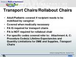 transport chairs rollabout chairs