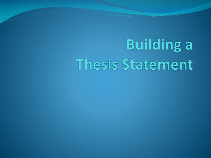 building a thesis statement n.