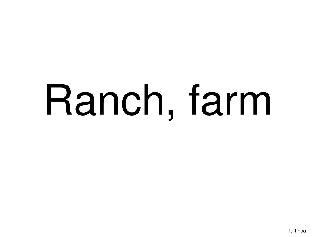 Ranch, farm