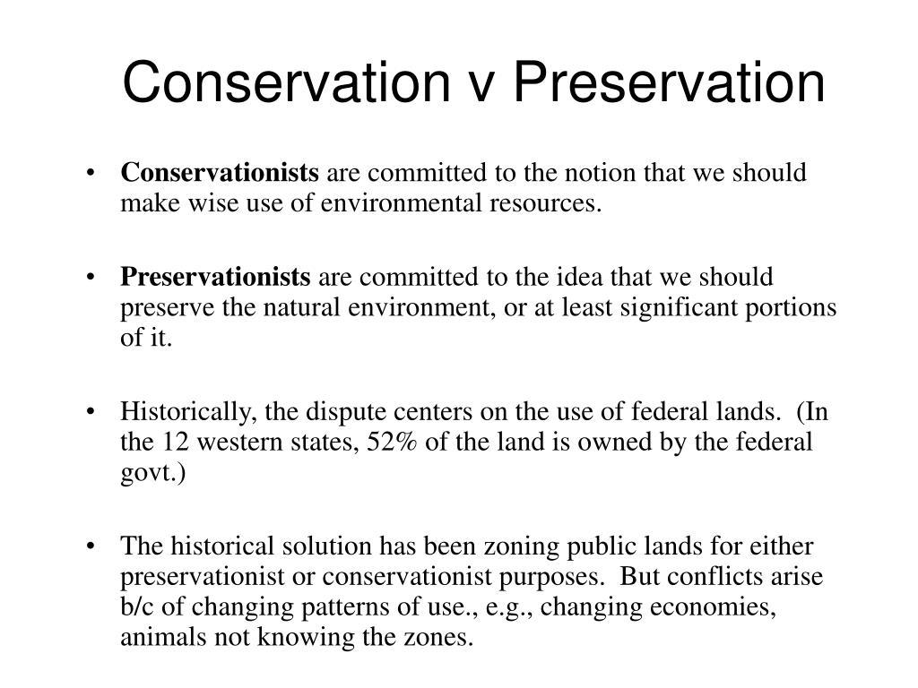 Conservation v Preservation