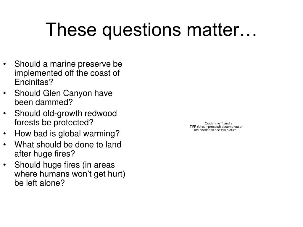 These questions matter…