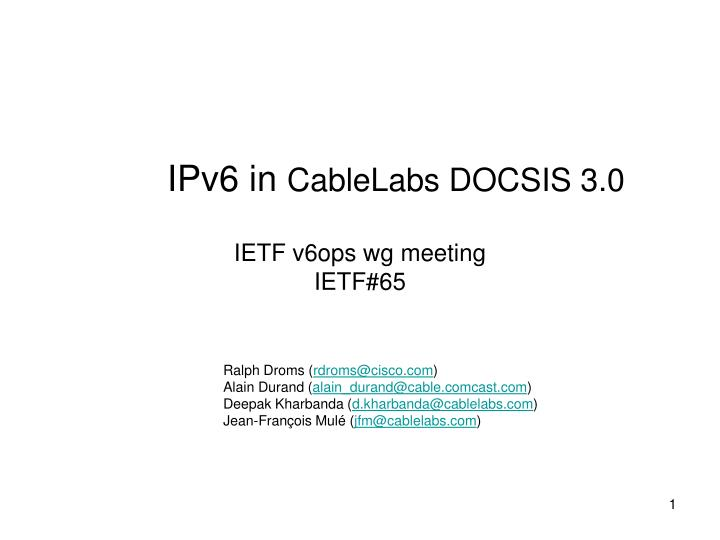 ipv6 in cablelabs docsis 3 0 ietf v6ops wg meeting ietf 65 n.