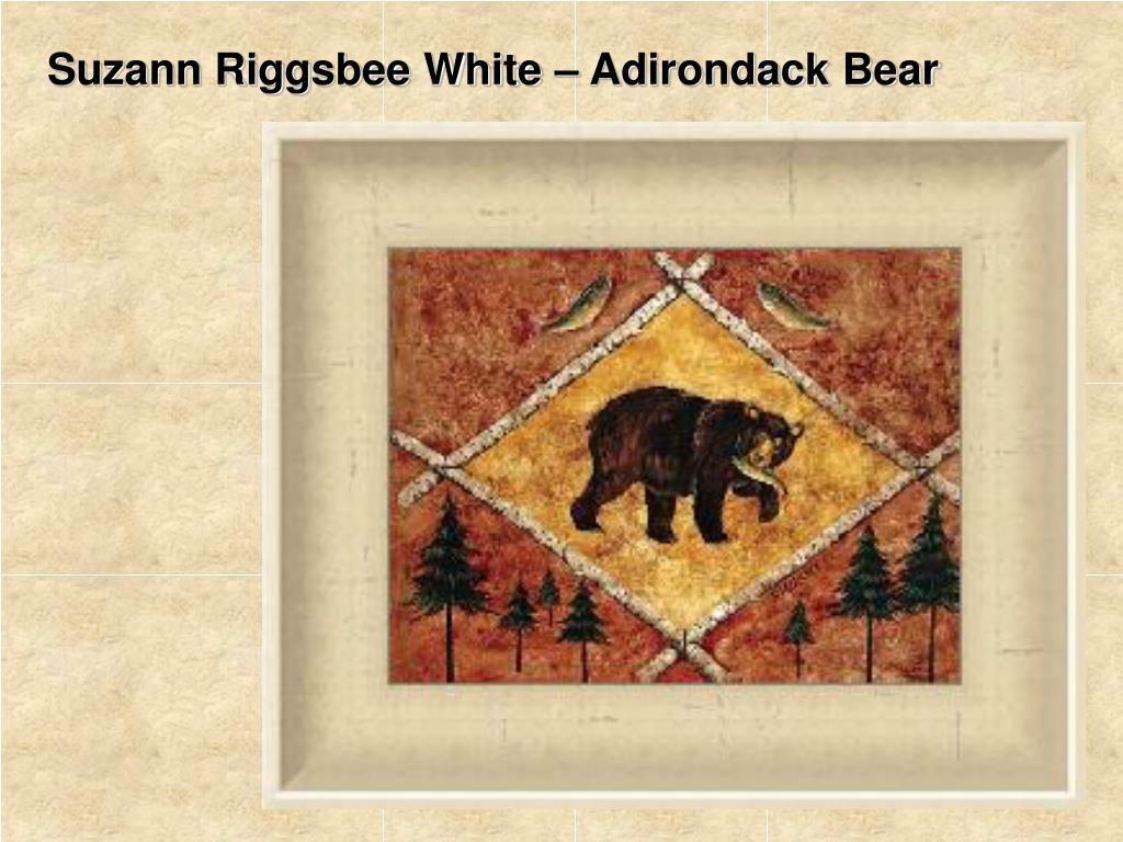 Suzann Riggsbee White – Adirondack Bear