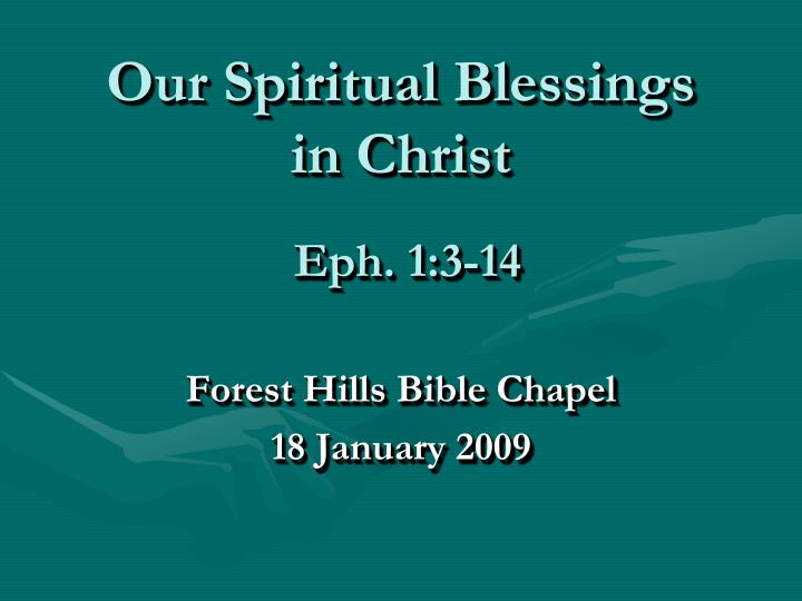 Our spiritual blessings in christ