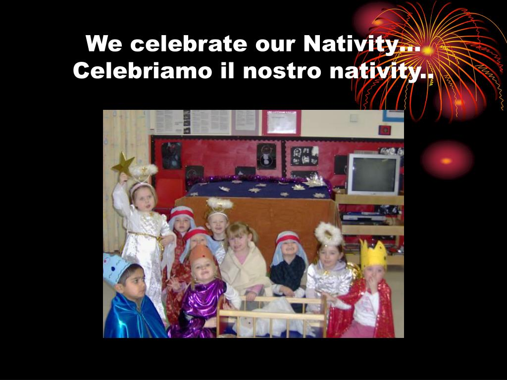 We celebrate our Nativity…