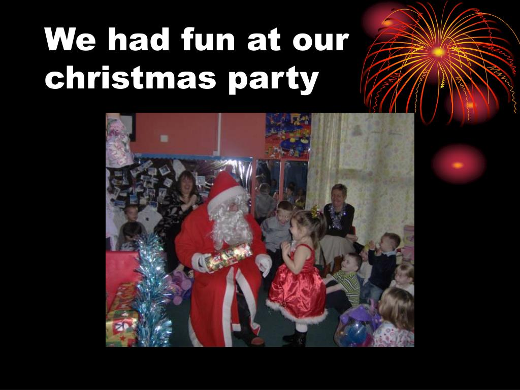 We had fun at our  christmas party