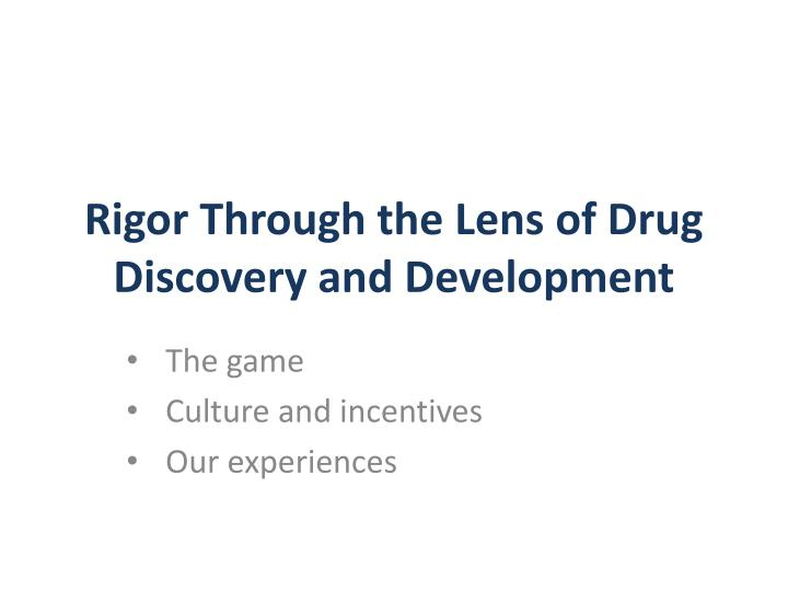 rigor through the lens of drug discovery and development n.