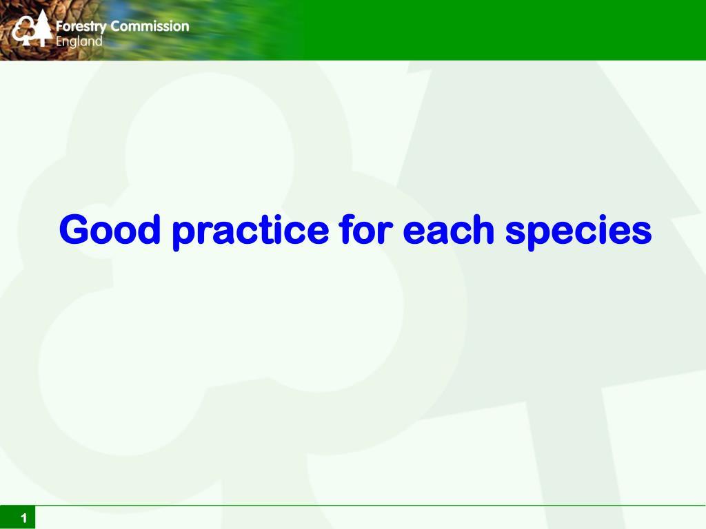 good practice for each species l.