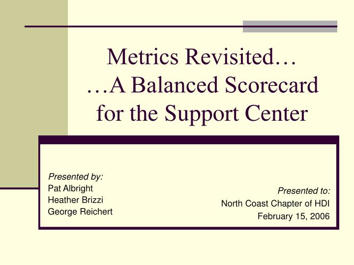metrics revisited a balanced scorecard for the support center n.