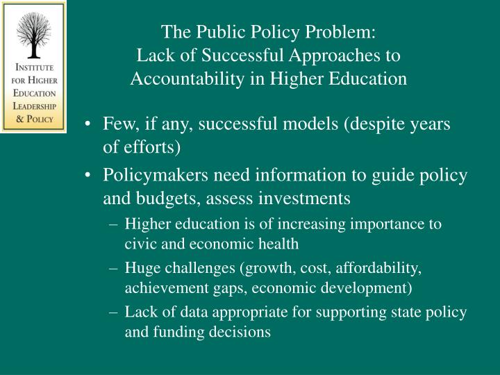 The public policy problem lack of successful approaches to accountability in higher education
