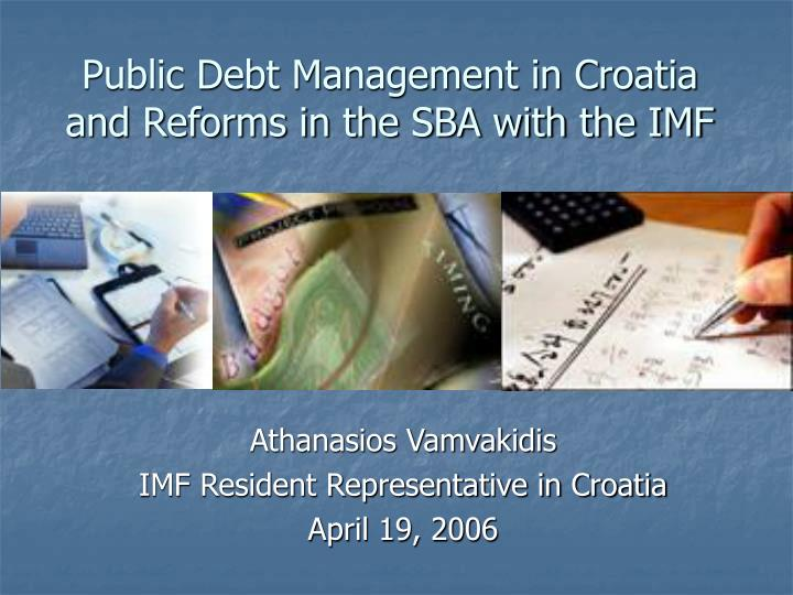 public debt management in croatia and reforms in the sba with the imf n.