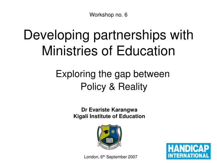 workshop no 6 developing partnerships with ministries of education n.