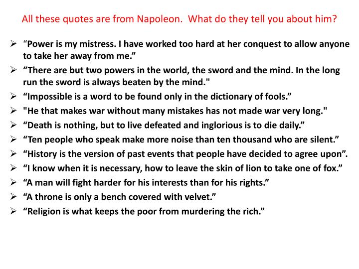 all these quotes are from napoleon what do they tell you about him n.