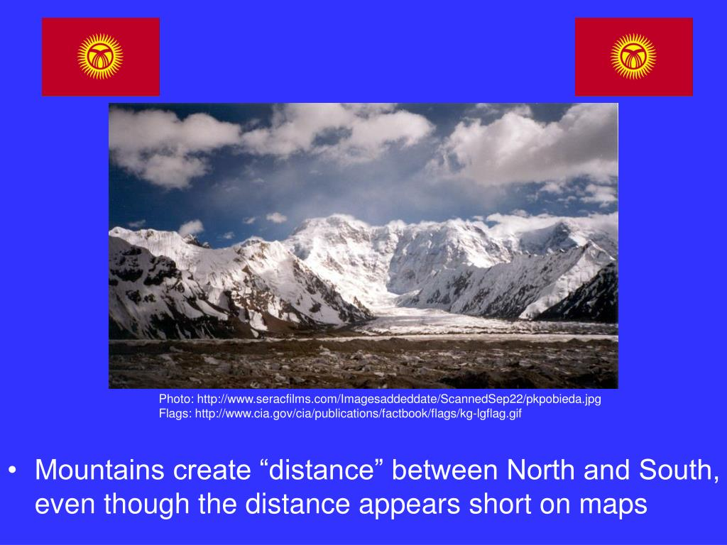 """Mountains create """"distance"""" between North and South, even though the distance appears short on maps"""
