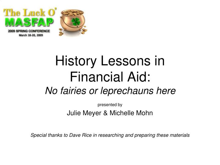 history lessons in financial aid no fairies or leprechauns here n.