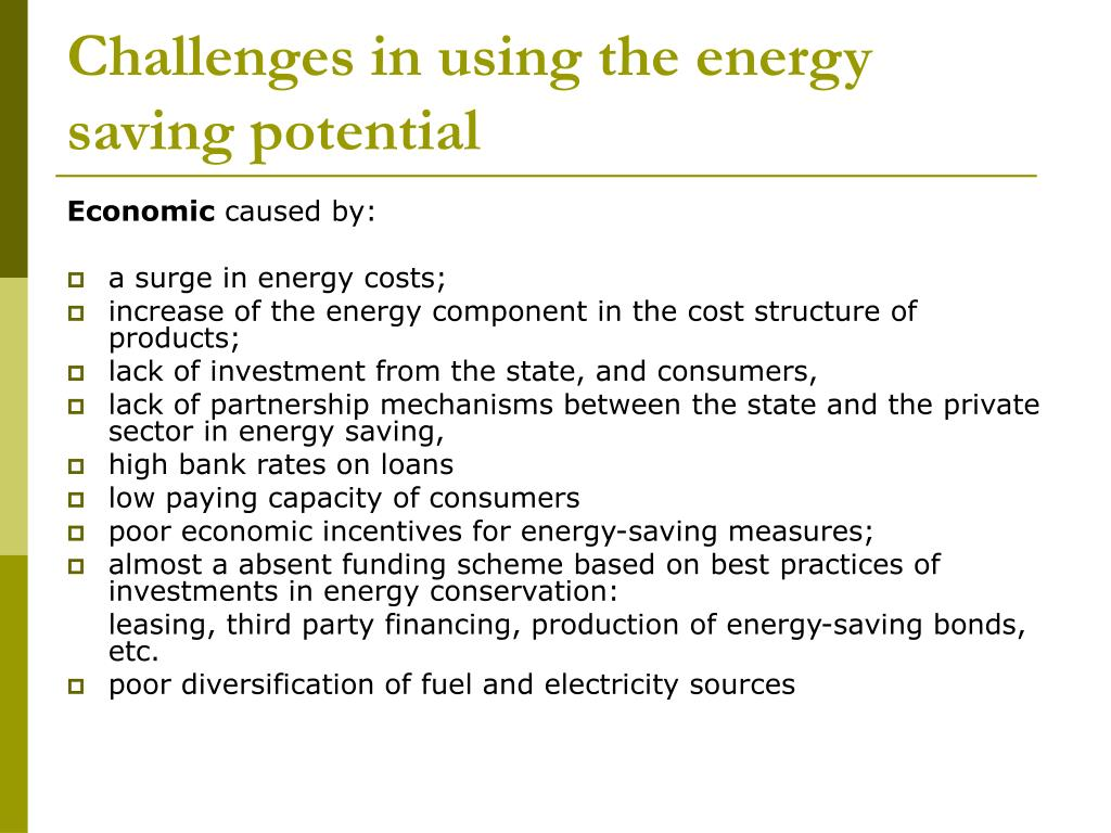 Challenges in using the energy saving potential