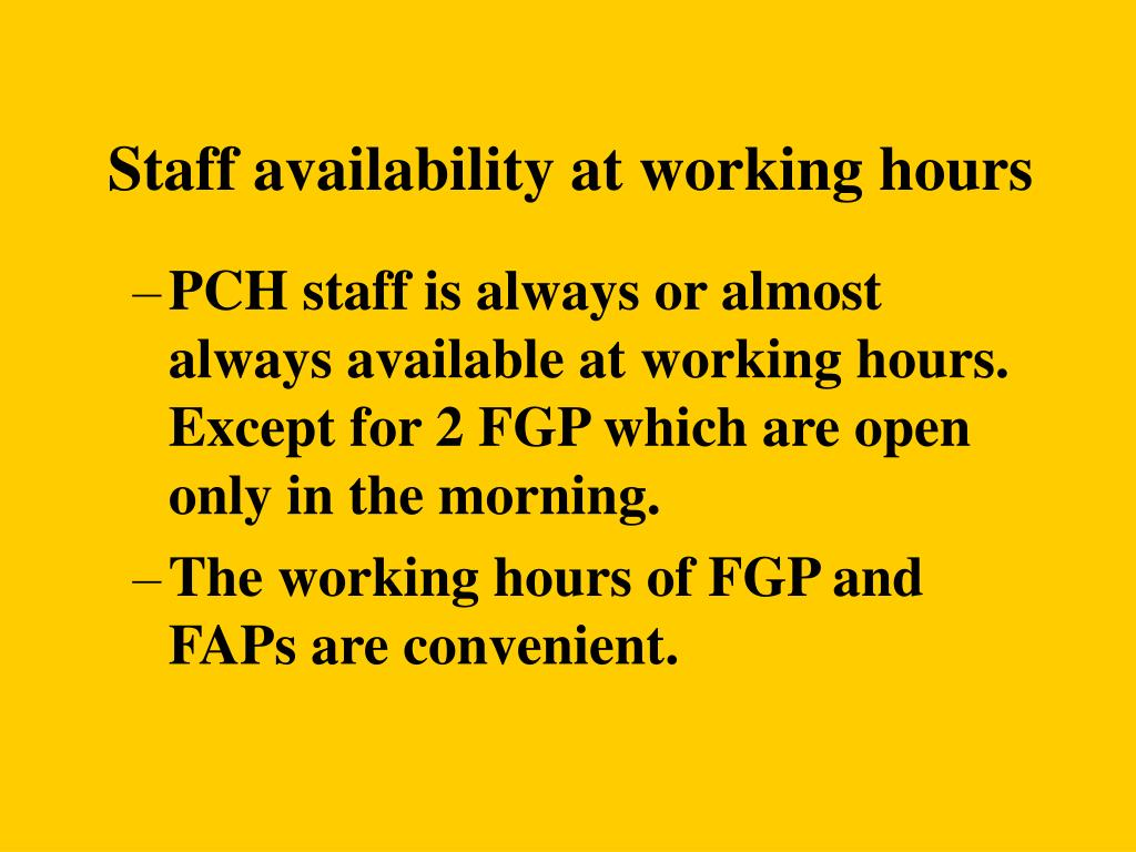 Staff availability at working hours