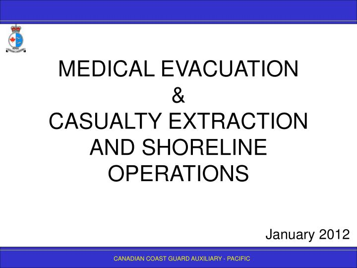 medical evacuation casualty extraction and shoreline operations n.
