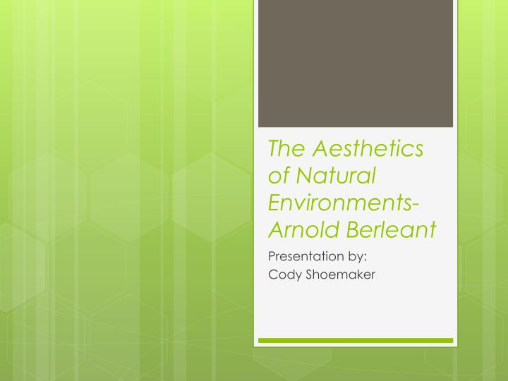 the aesthetics of natural environments arnold berleant n.