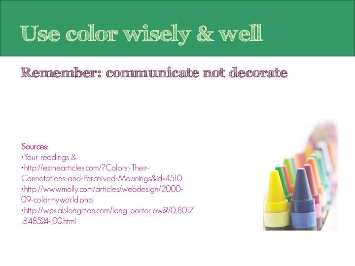 Use color wisely & well