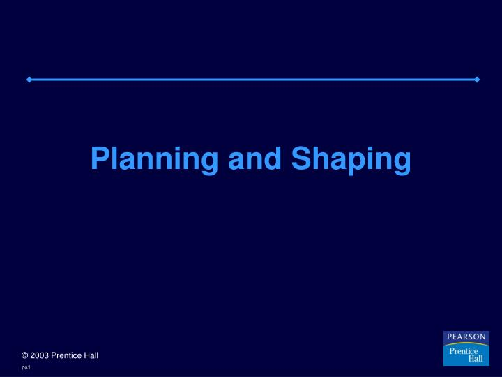 planning and shaping n.