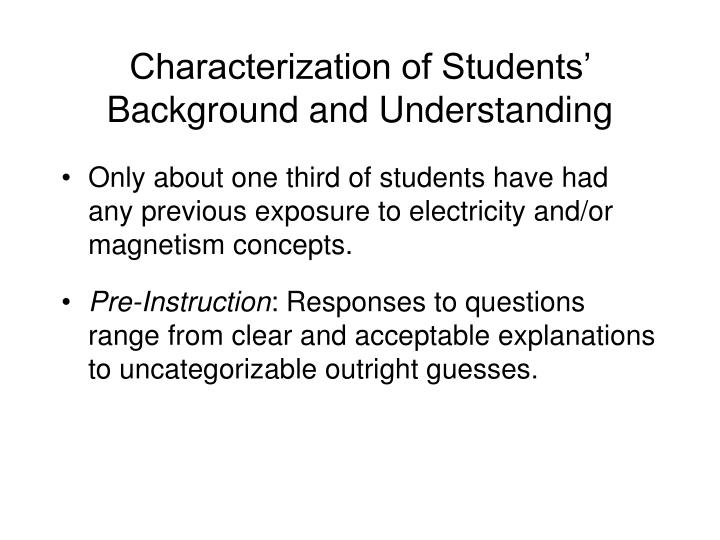 Characterization of Students' Background and Understanding