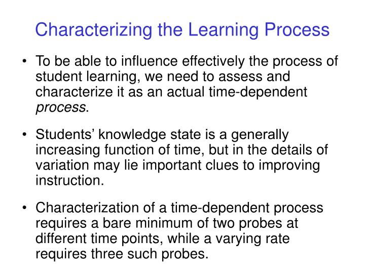 Characterizing the Learning Process