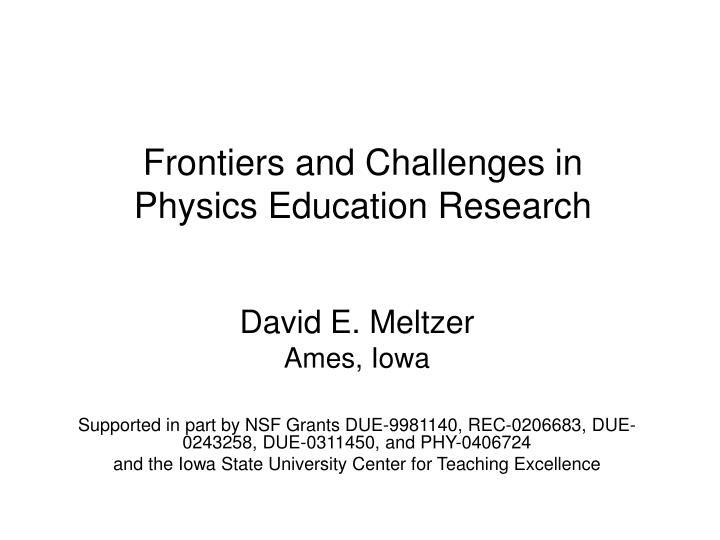 Frontiers and challenges in physics education research