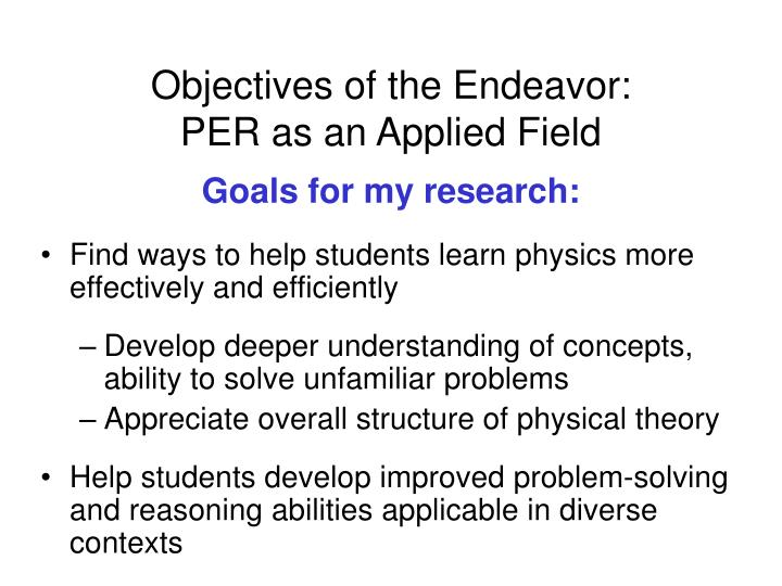 Objectives of the endeavor per as an applied field