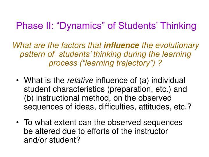 "Phase II: ""Dynamics"" of Students' Thinking"