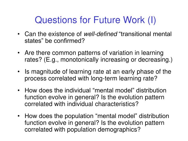 Questions for Future Work (I)