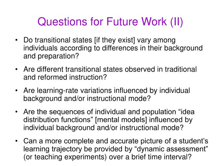 Questions for Future Work (II)